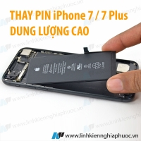 Thay Pin ZIN / Pin dung lượng cao cho iPhone 7 / 7 Plus...